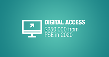 Digital Access $250,000 from PSE in 2020